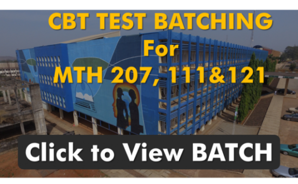 MTH 207, MTH 111 & MTH 121 CBT Test Batching