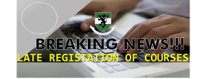 LATE REGISTERATION: RE-OPENING OF PORTAL FOR REGISTRATION OF COURSES