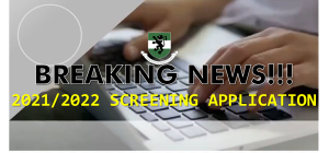 2021/2022 SCREENING EXERCISE FOR ADMISSION
